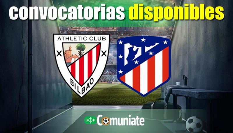 Convocatorias del partido Athletic y Atlético. Jornada 32.