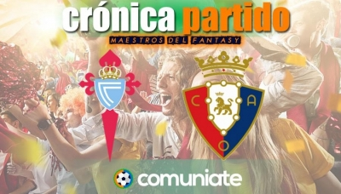 Crónica del partido disputado entre Celta y Osasuna. Jornada 32.