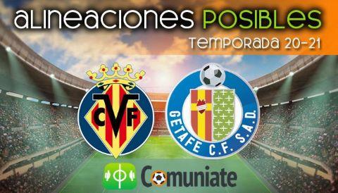 Alineaciones posibles y previa de la Jornada entre Villarreal y Getafe. Jornada 34.