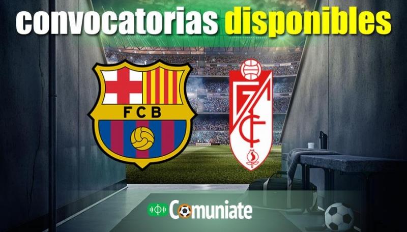 Convocatorias del partido Barcelona y Granada. Jornada 33.