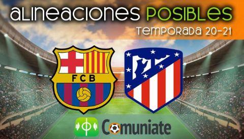 Alineaciones posibles y previa de la Jornada entre Barcelona y Atlético. Jornada 35.