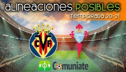Alineaciones posibles y previa de la Jornada entre Villarreal y Celta. Jornada 35.