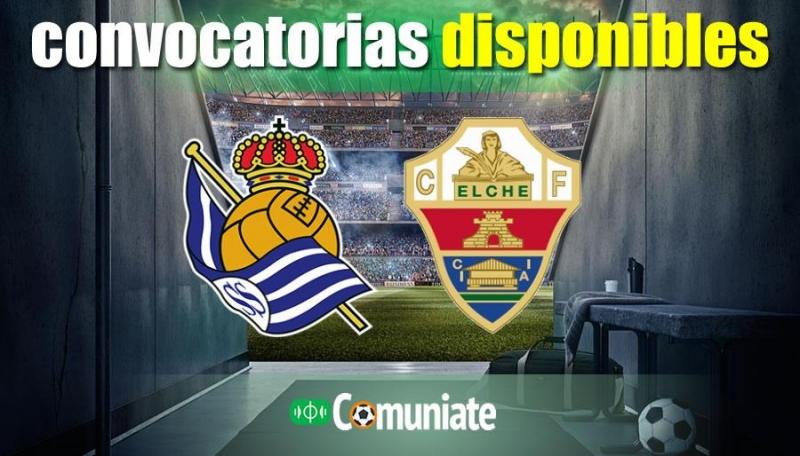 Convocatorias del partido Real Sociedad y Elche. Jornada 35.