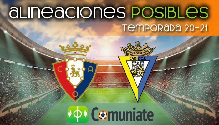 Alineaciones posibles y previa de la Jornada entre Osasuna y Cádiz. Jornada 36.