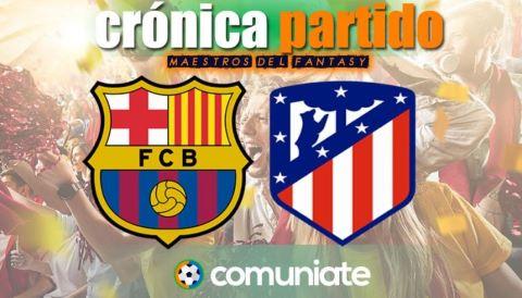 Crónica del partido disputado entre Barcelona y Atlético. Jornada 35.