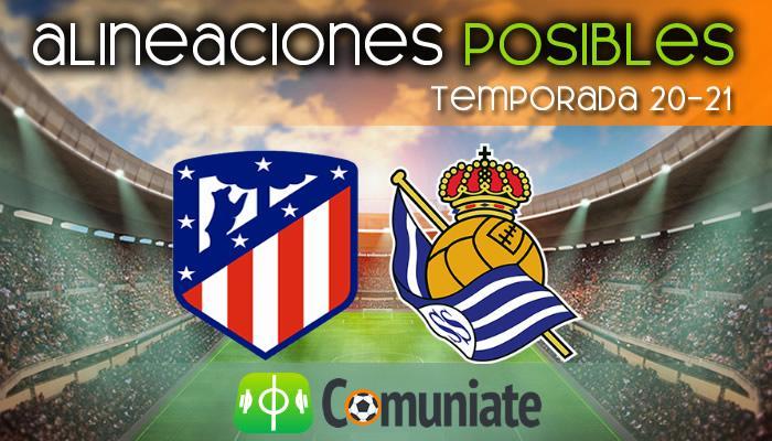 Alineaciones posibles y previa de la Jornada entre Atlético y Real Sociedad. Jornada 36.
