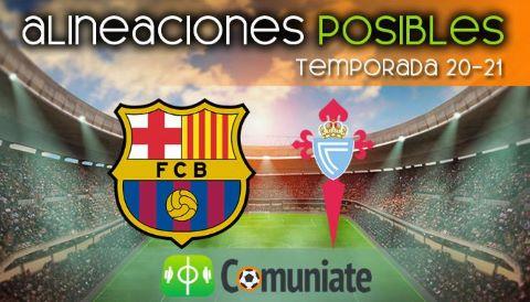 Alineaciones posibles y previa de la Jornada entre Barcelona y Celta. Jornada 37.