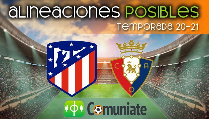 Alineaciones posibles y previa de la Jornada entre Atlético y Osasuna. Jornada 37.