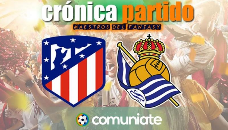 Crónica del partido disputado entre Atlético y Real Sociedad. Jornada 36.