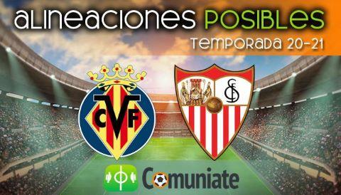 Alineaciones posibles y previa de la Jornada entre Villarreal y Sevilla. Jornada 37.
