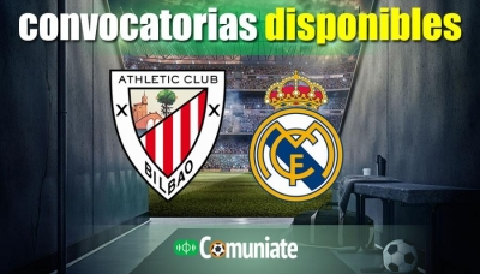 Convocatorias del partido Athletic y Real Madrid. Jornada 37.