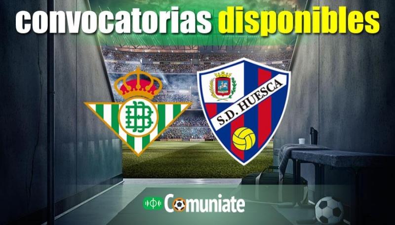 Convocatorias del partido Betis y Huesca. Jornada 37.