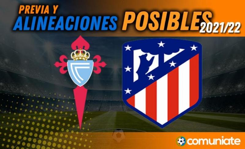 Alineaciones posibles y previa de la Jornada entre Celta y Atlético. Jornada 1.