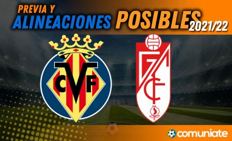 Alineaciones posibles y previa de la Jornada entre Villarreal y Granada. Jornada 1.