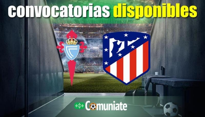 Convocatorias del partido Celta y Atlético. Jornada 1.