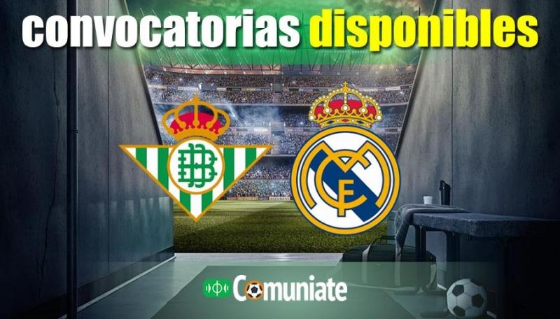 Convocatorias del partido Betis y Real Madrid. Jornada 3.