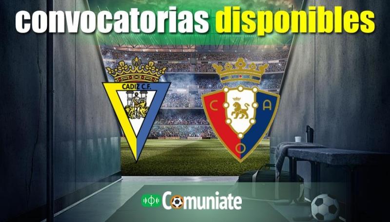 Convocatorias del partido Cádiz y Osasuna. Jornada 3.