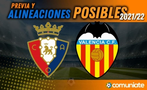 Alineaciones posibles y previa de la Jornada entre Osasuna y Valencia. Jornada 4.