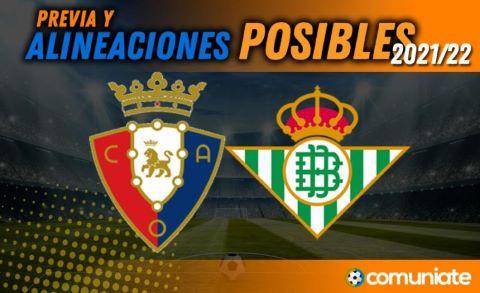 Alineaciones posibles y previa de la Jornada entre Osasuna y Betis. Jornada 6.