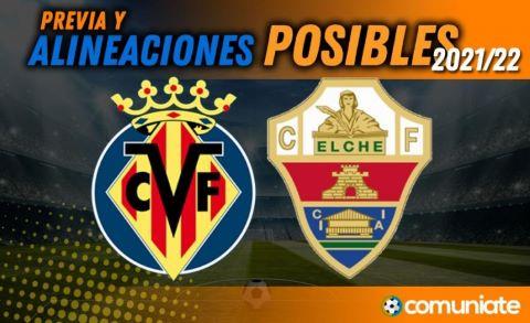 Alineaciones posibles y previa de la Jornada entre Villarreal y Elche. Jornada 6.