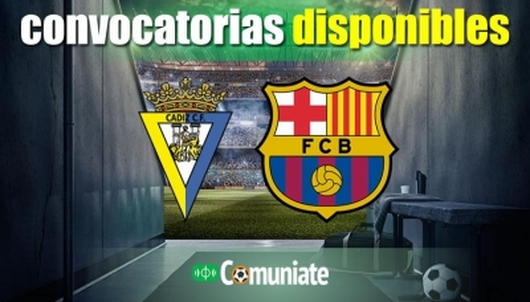 Convocatorias del partido Cádiz y Barcelona. Jornada 6.