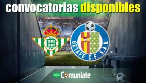 Convocatorias del partido Betis y Getafe. Jornada 7.
