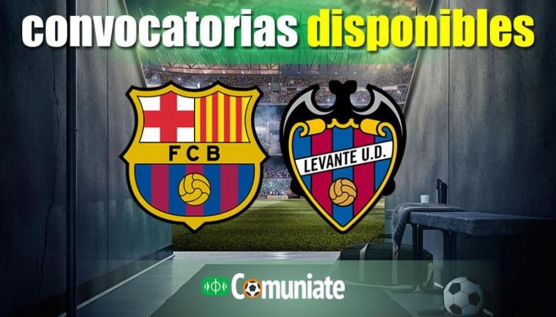 Convocatorias del partido Barcelona y Levante. Jornada 7.