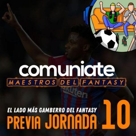 Los Maestros del Fantasy te traen la previa de la J10 (PODCAST)